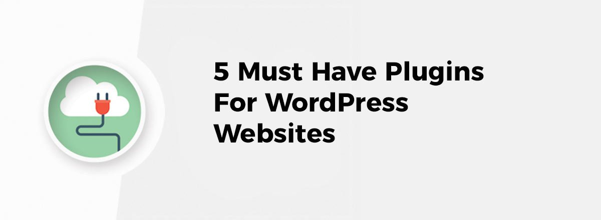 5-Must-Have-Plugins-for-WordPress-Websites